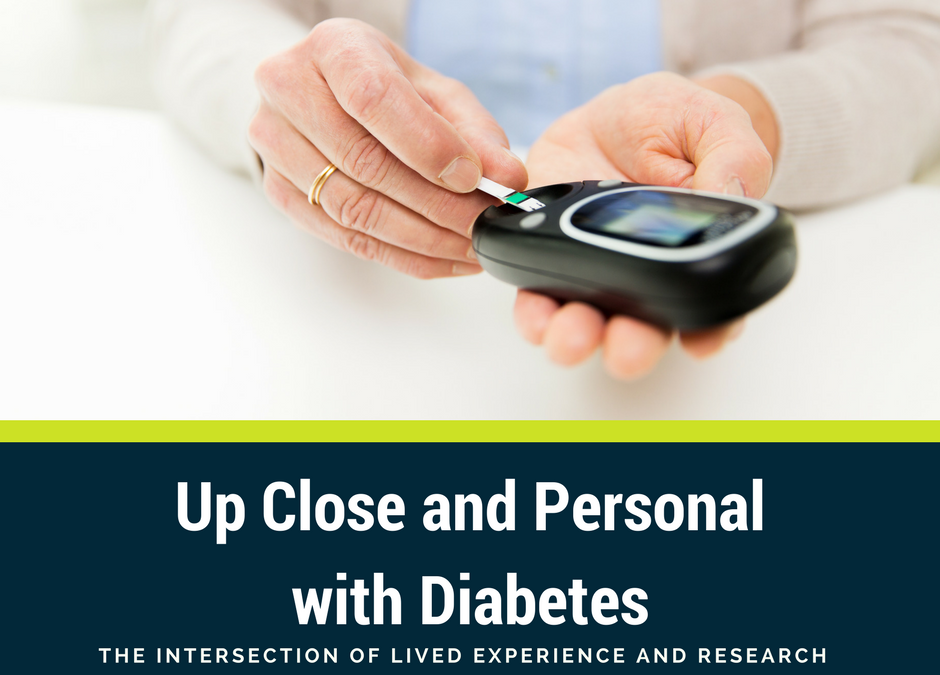 Up Close and Personal with Diabetes: The Intersection of Lived Experience and Research