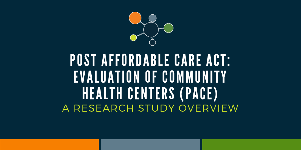 Post Affordable Care Act: Evaluation of Community Health Centers – A Research Study Overview