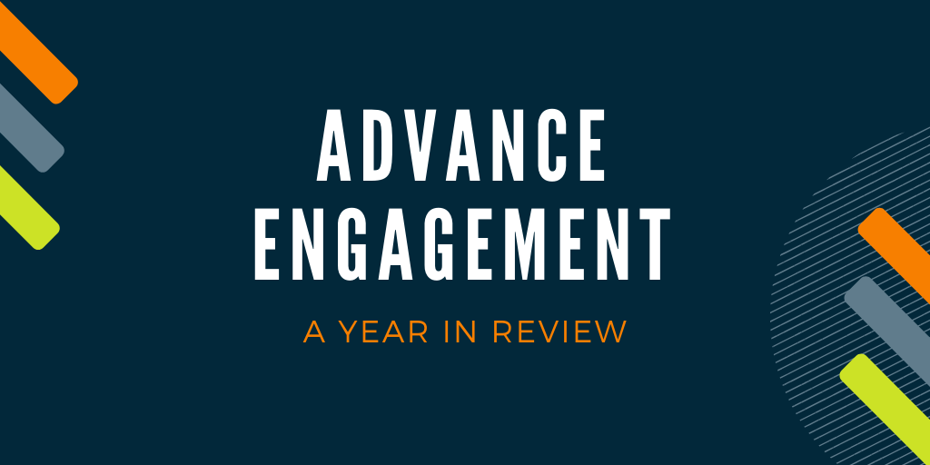 ADVANCE Engagement: A Year in Review